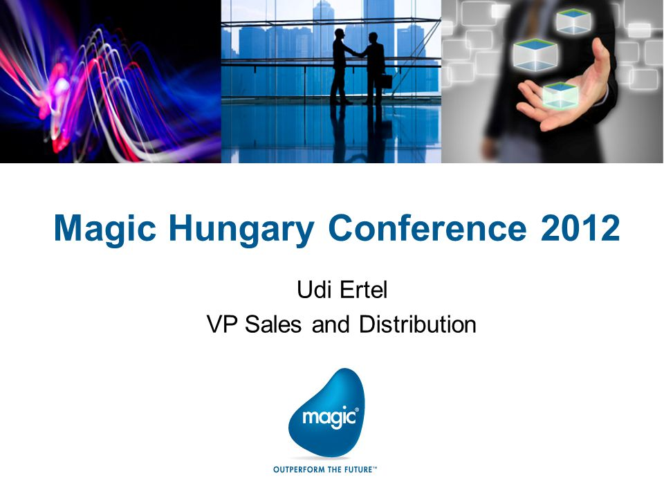 Magic Hungary Conference 2012 Udi Ertel VP Sales and Distribution