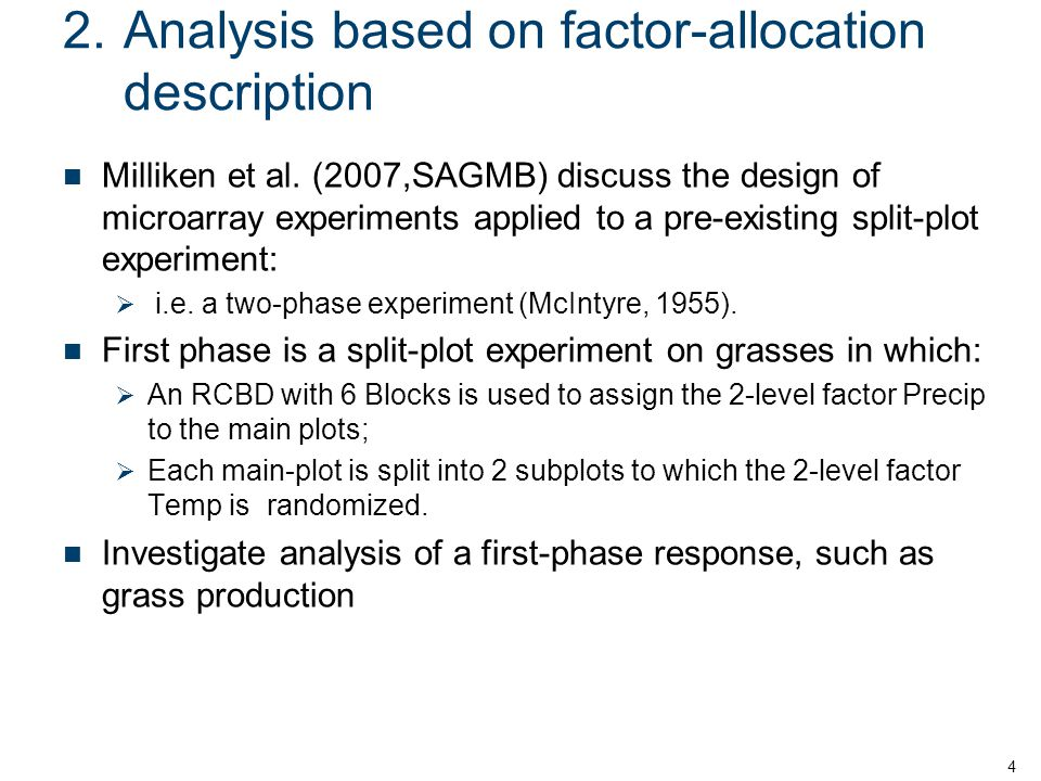 2.Analysis based on factor-allocation description Milliken et al. (2007,SAGMB) discuss the design of microarray experiments applied to a pre-existing
