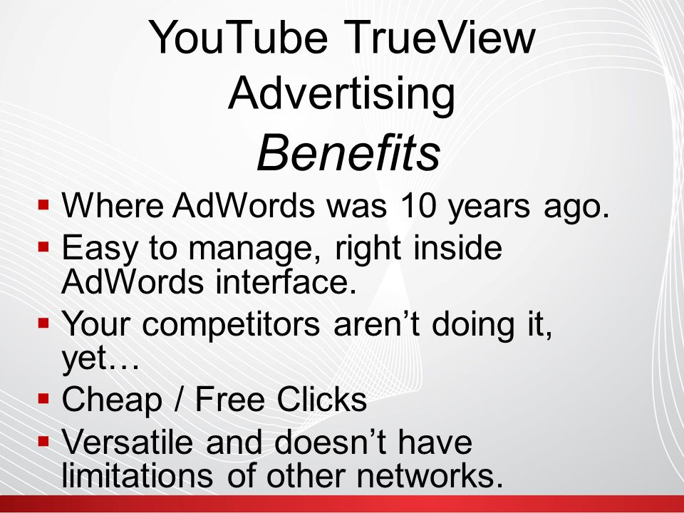 YouTube TrueView Advertising  Where AdWords was 10 years ago.