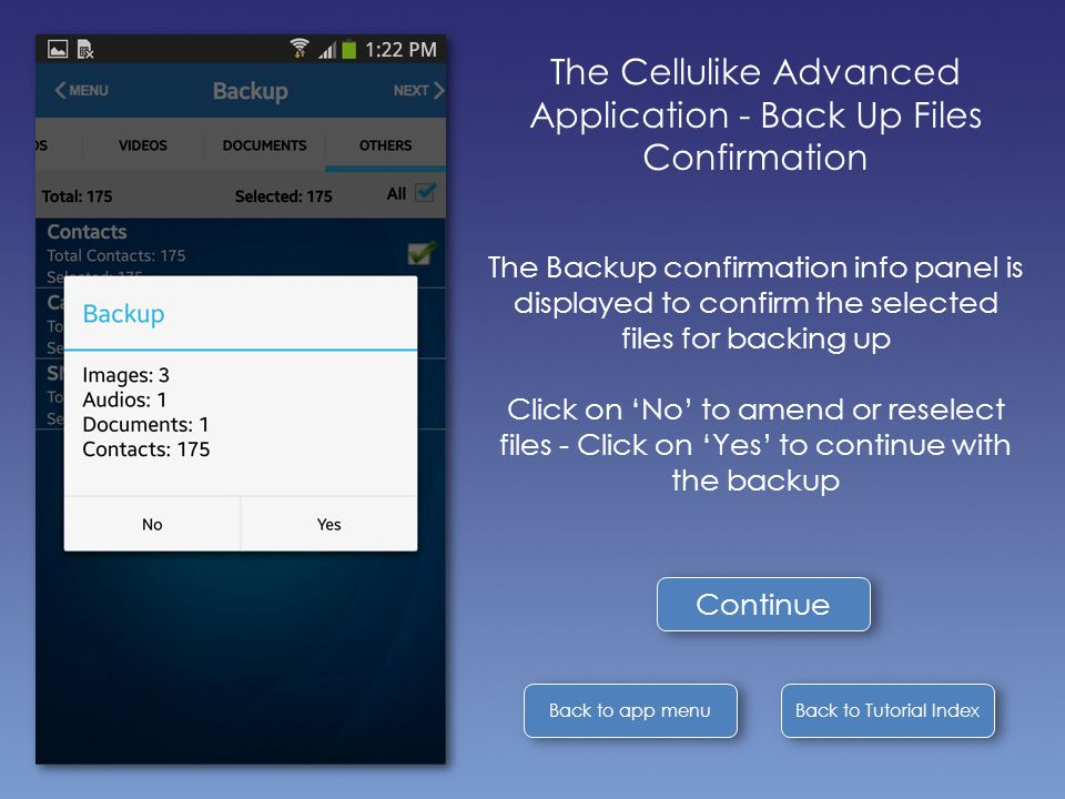 Back to Tutorial Index Back to app menu The Cellulike Advanced Application - Back Up Files Confirmation The Backup confirmation info panel is displaye