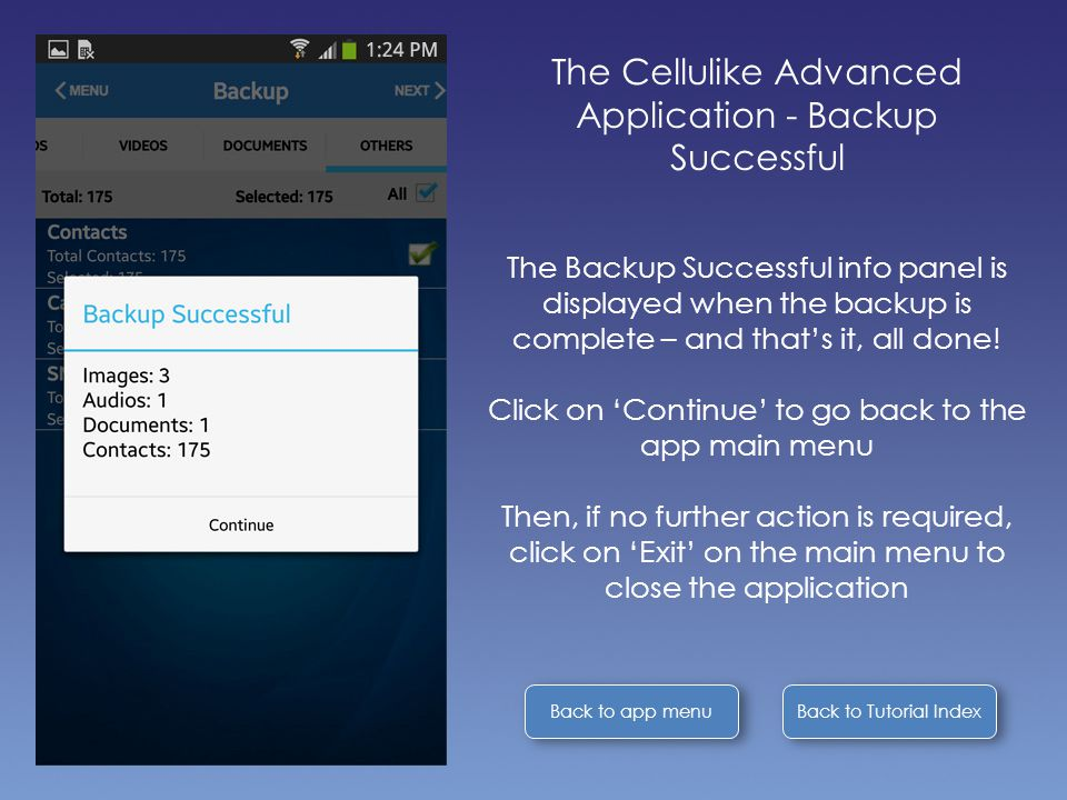Back to Tutorial Index Back to app menu The Cellulike Advanced Application - Backup Successful The Backup Successful info panel is displayed when the