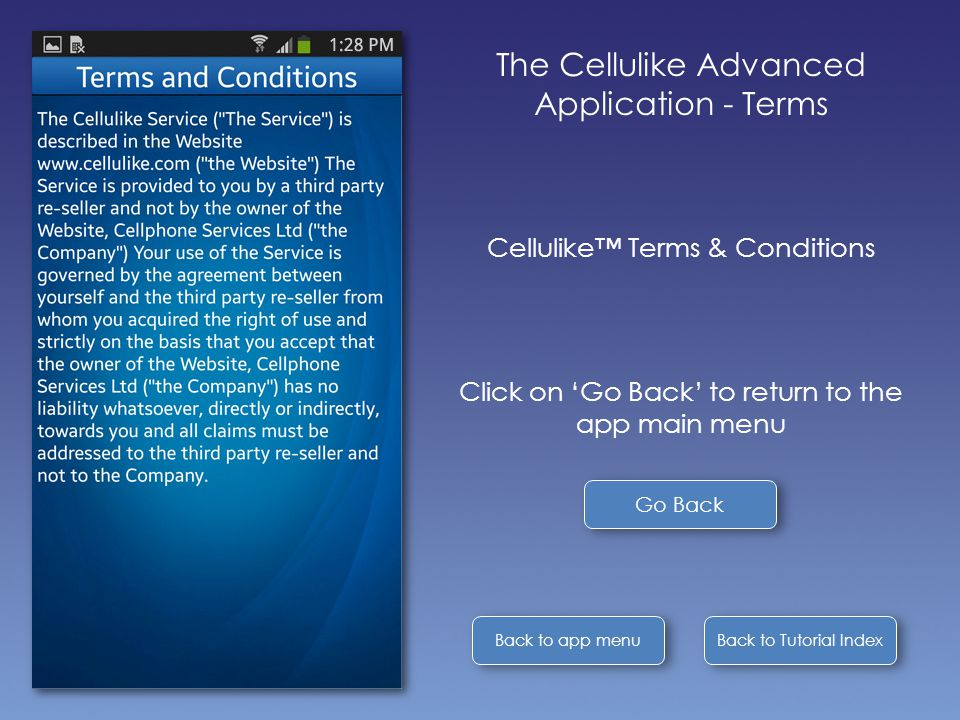Back to Tutorial Index Back to app menu The Cellulike Advanced Application - Terms Cellulike™ Terms & Conditions Click on 'Go Back' to return to the a