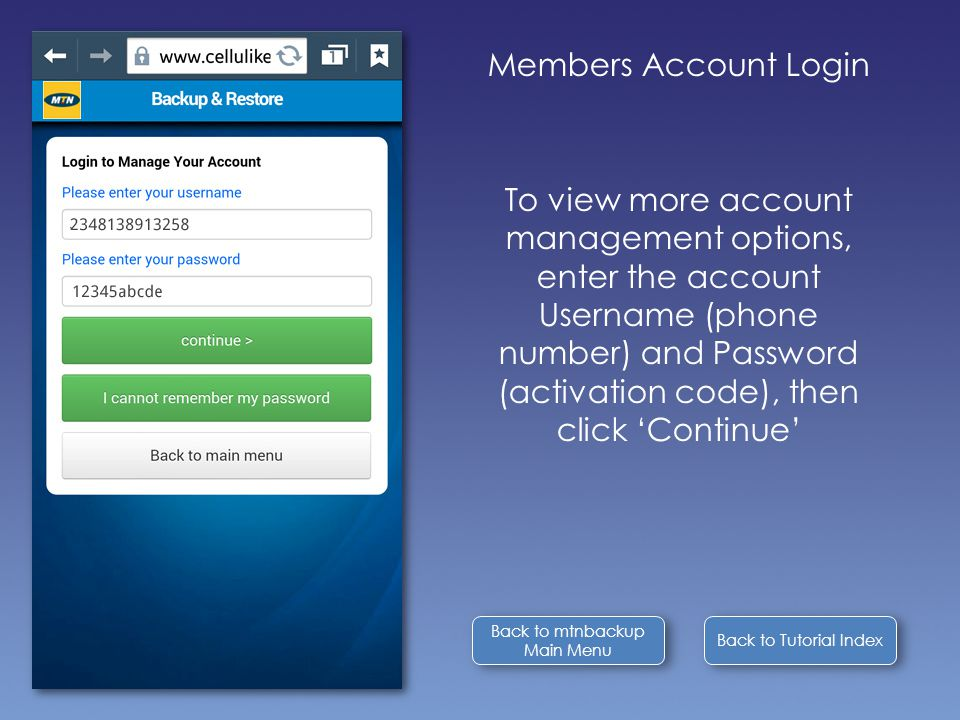 Back to Tutorial Index Back to mtnbackup Main Menu Back to mtnbackup Main Menu Members Account Login To view more account management options, enter th