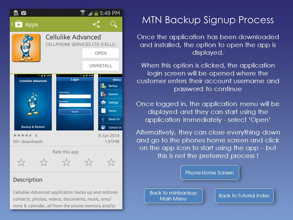 Back to Tutorial Index MTN Backup Signup Process Once the application has been downloaded and installed, the option to open the app is displayed. When