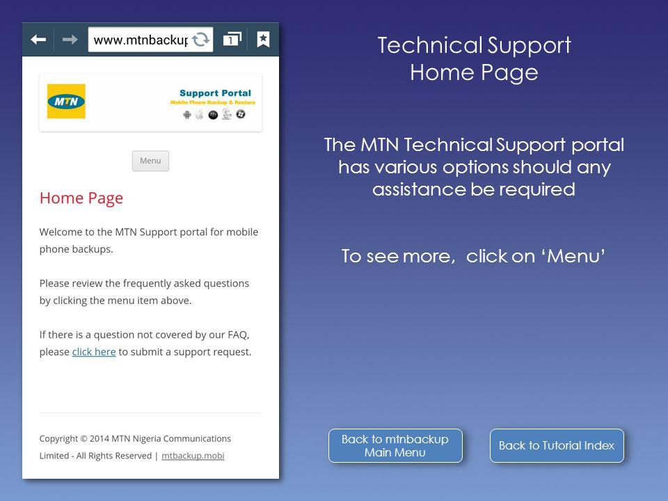 Back to Tutorial Index Back to mtnbackup Main Menu Back to mtnbackup Main Menu Technical Support Home Page The MTN Technical Support portal has variou