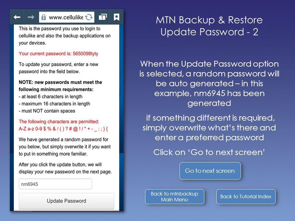 Back to Tutorial Index Back to mtnbackup Main Menu Back to mtnbackup Main Menu MTN Backup & Restore Update Password - 2 When the Update Password optio