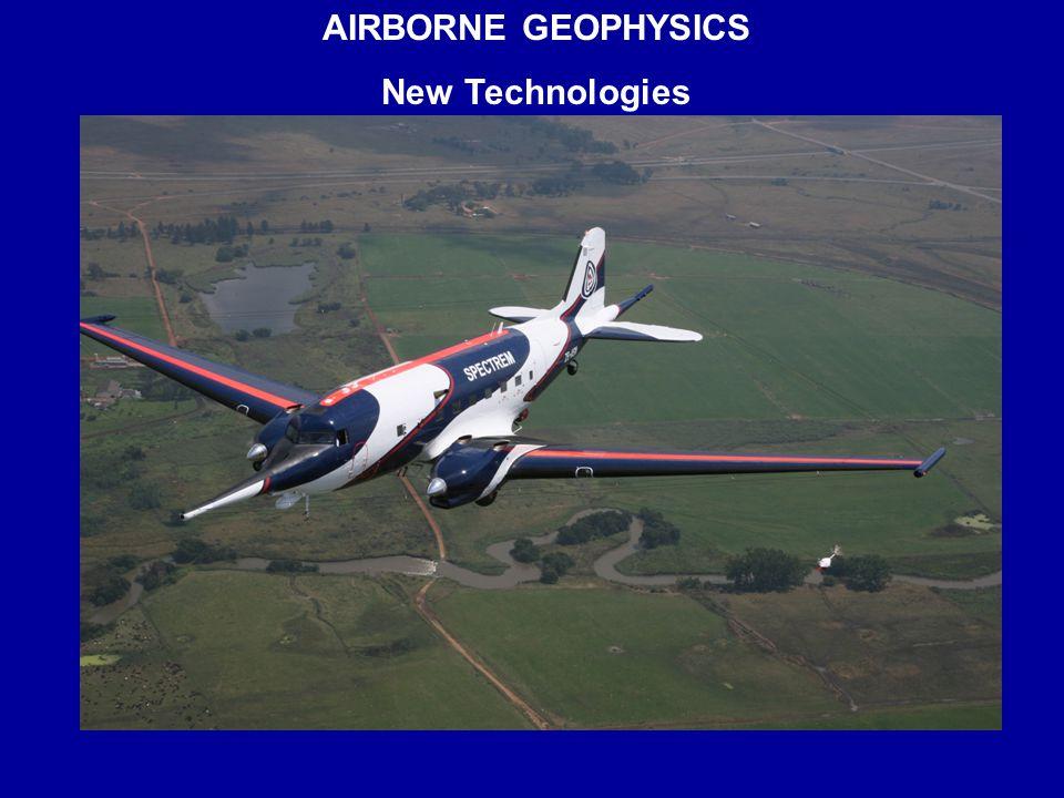 AIRBORNE GEOPHYSICS New Technologies