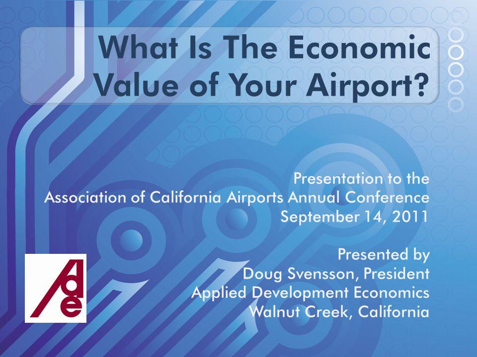 Today's Presentation  Why do an economic impact study.