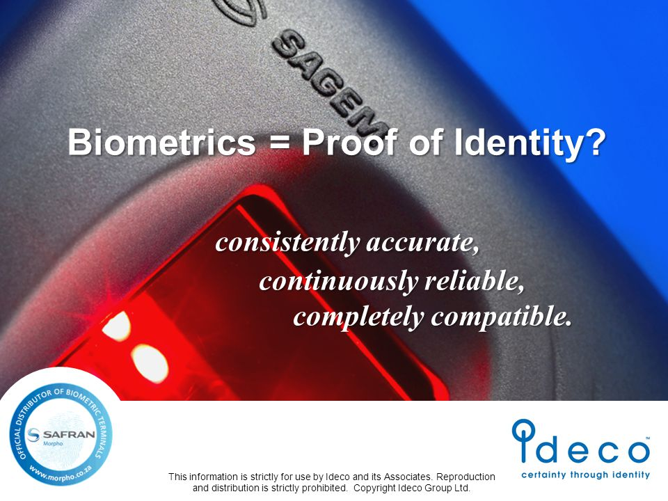 Biometrics = Proof of Identity.