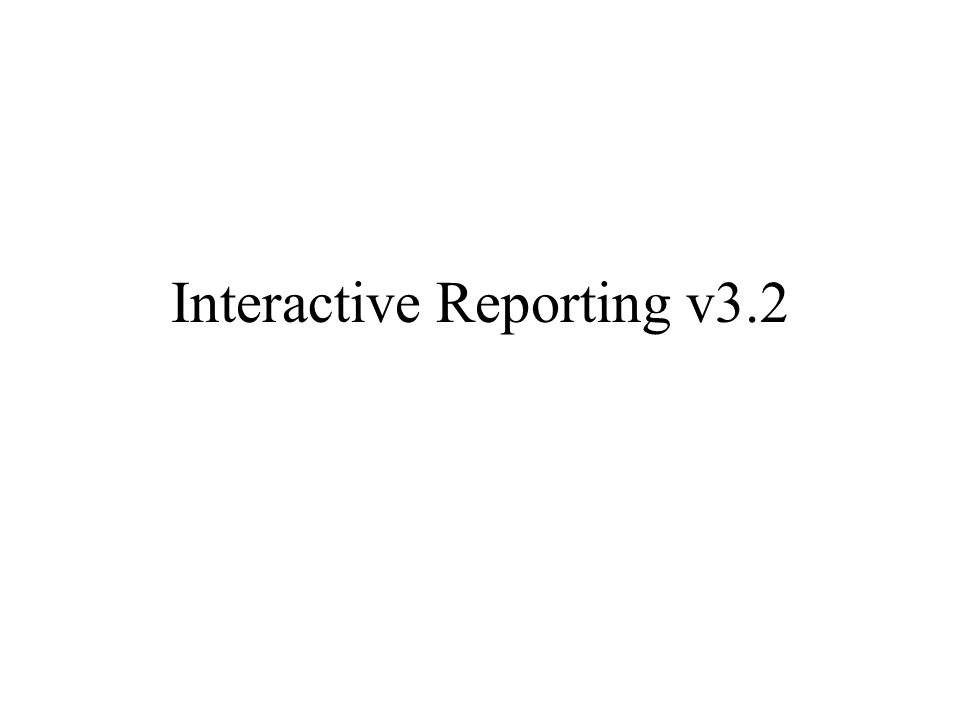 Interactive Reporting v3.2
