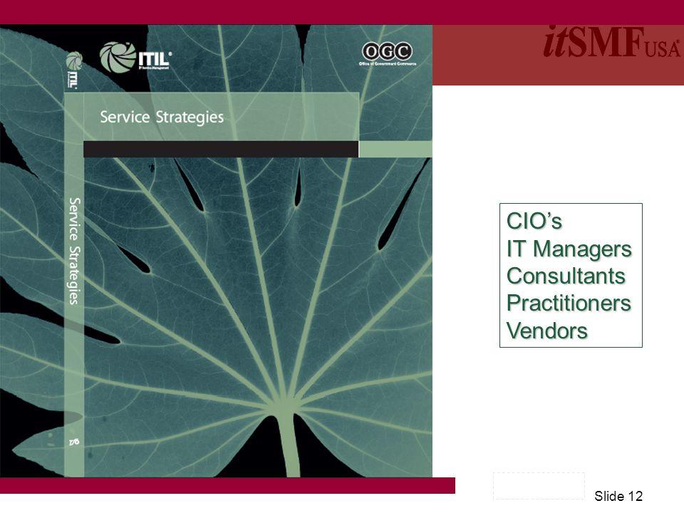 Slide 12 CIO's IT Managers ConsultantsPractitionersVendors
