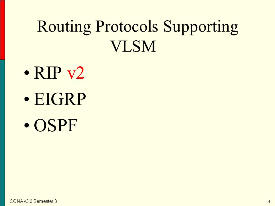 CCNA v3.0 Semester 3 15 Addressing a Network Using VLSM To subnet using VLSM, identify the LAN with the largest number of hosts.