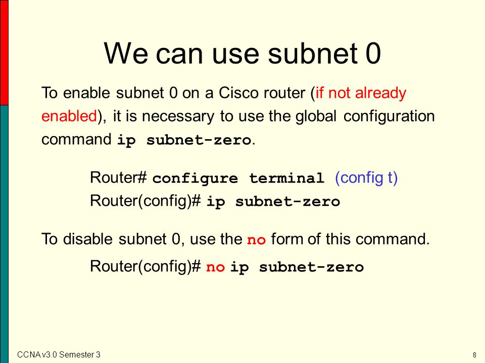 CCNA v3.0 Semester 3 19 195.39.71.0 /24 Subnet according to the largest subnet needed.