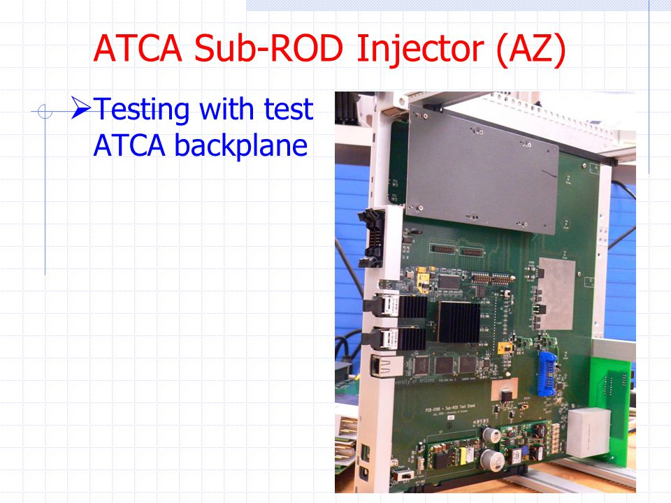 ATCA Sub-ROD Injector (AZ)  Testing with test ATCA backplane 10