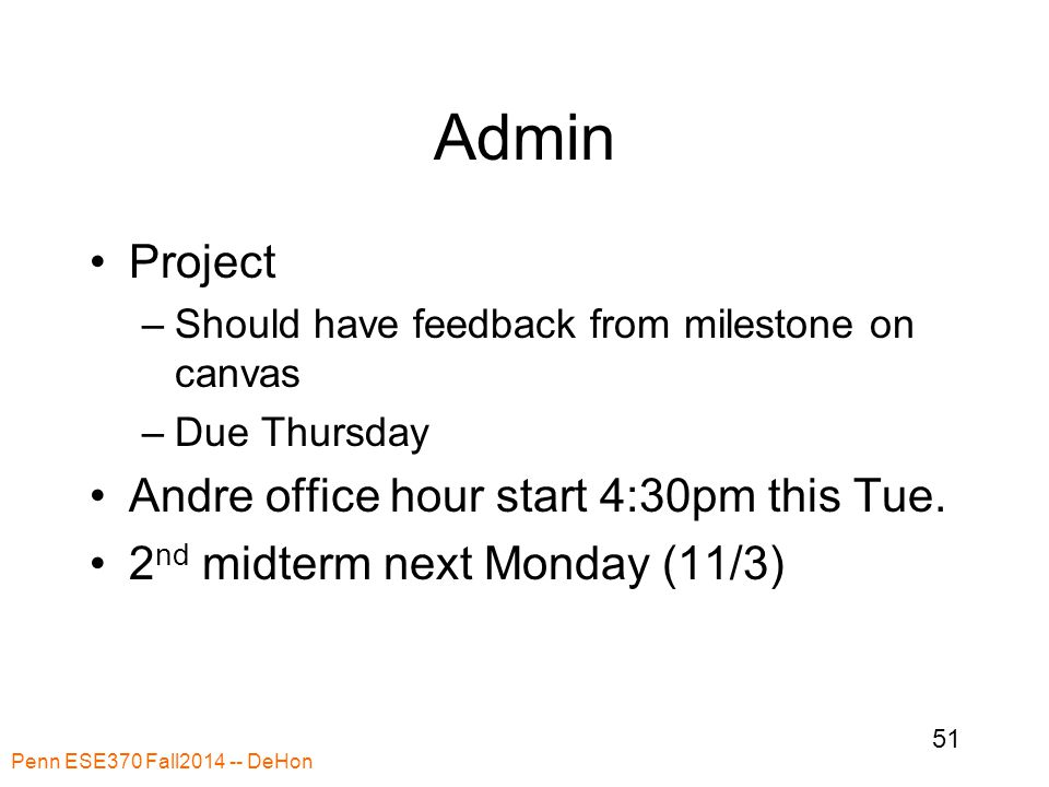 Admin Project –Should have feedback from milestone on canvas –Due Thursday Andre office hour start 4:30pm this Tue.