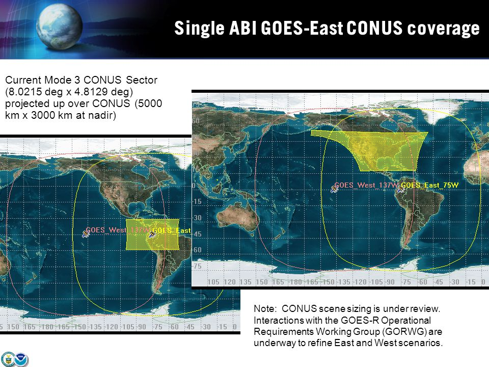 Single ABI GOES-East CONUS coverage Note: CONUS scene sizing is under review.