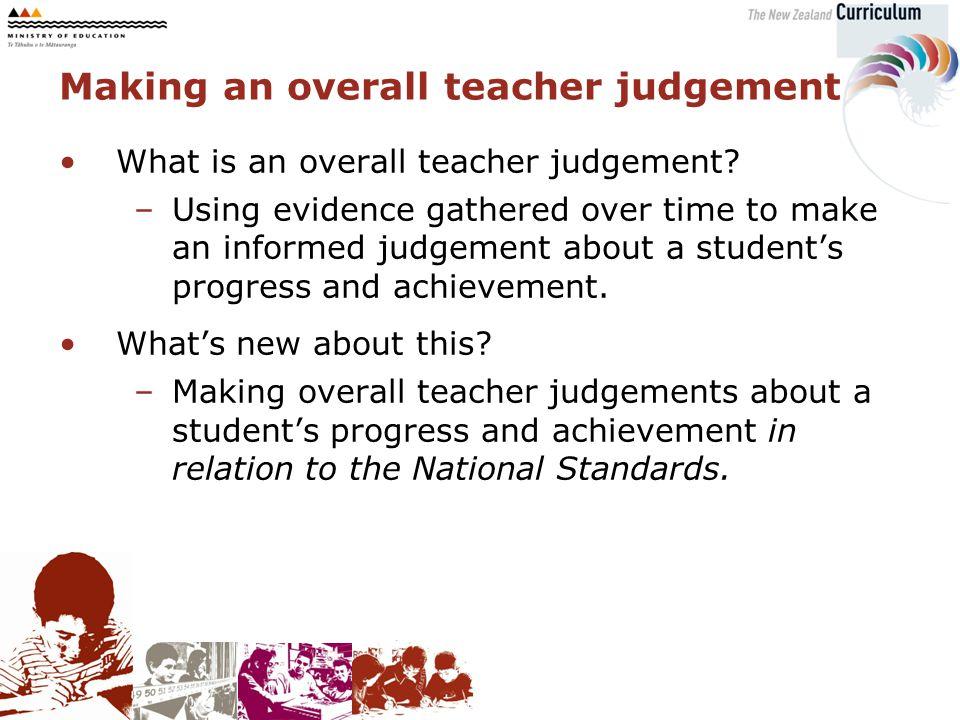 What is an overall teacher judgement.