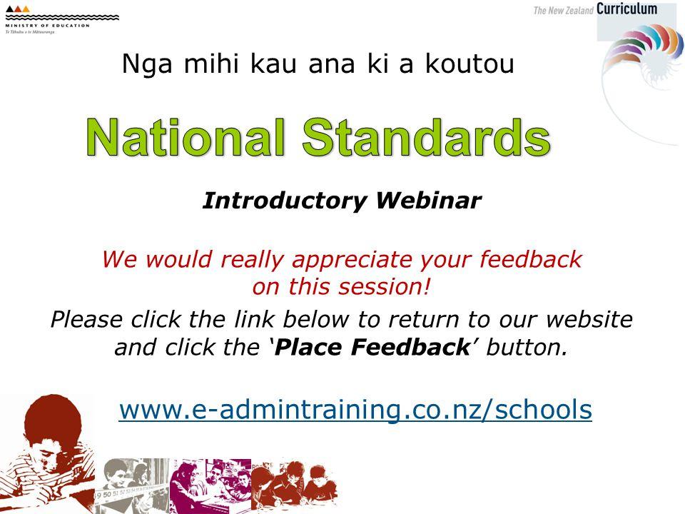 Introductory Webinar Nga mihi kau ana ki a koutou We would really appreciate your feedback on this session.