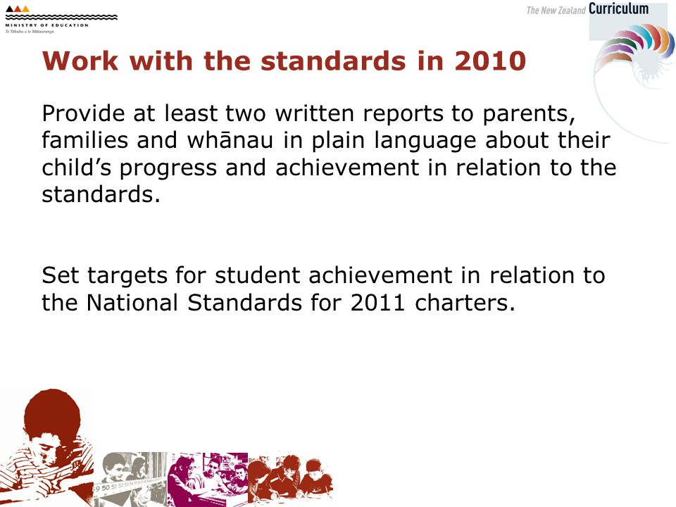 Provide at least two written reports to parents, families and whānau in plain language about their child's progress and achievement in relation to the standards.
