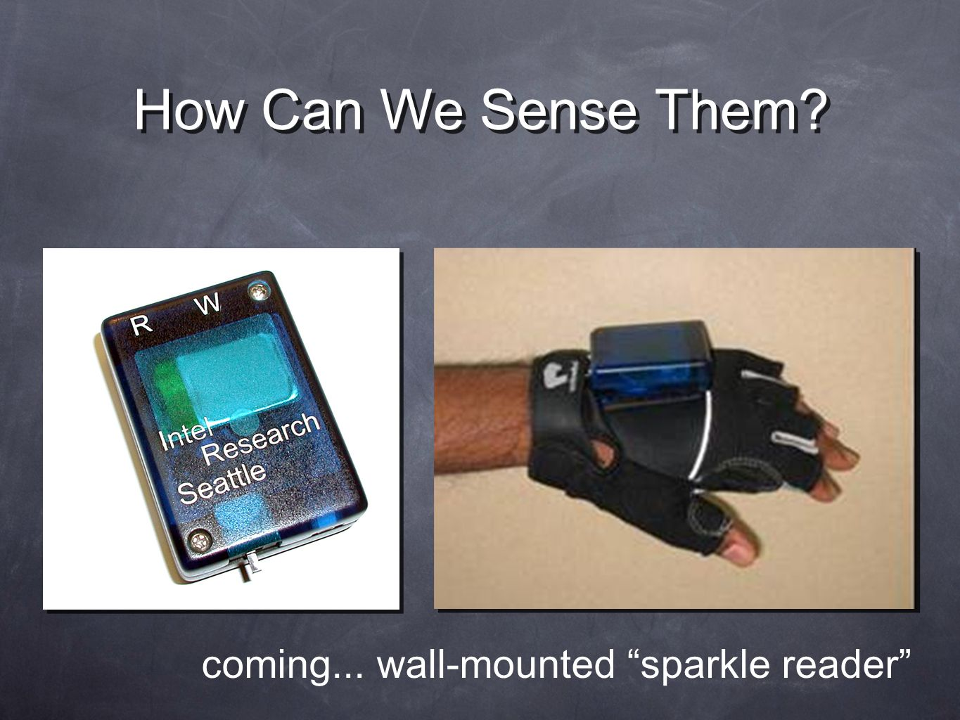 How Can We Sense Them? coming... wall-mounted sparkle reader