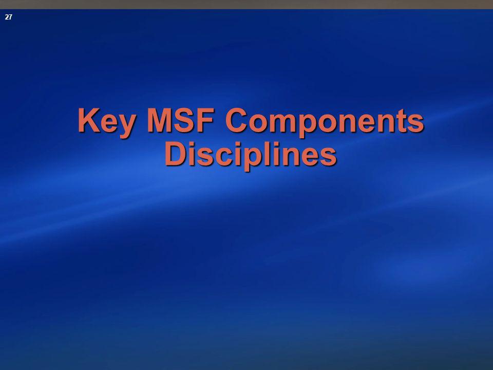 27 Key MSF Components Disciplines