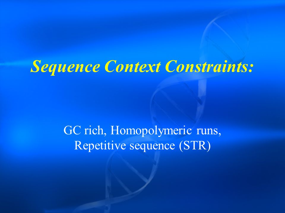 Sequence Context Constraints: GC rich, Homopolymeric runs, Repetitive sequence (STR)