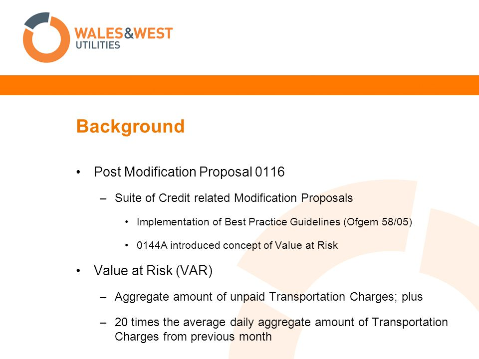 Background Modification Proposal 0195AV –Specific section on credit arrangements within Proposal Makes reference to Implementation of Proposal 0144AV (VAR) Reference to Proposal 0145 Management of Users Approaching and Exceeding Code Credit Limit Therefore suggests V3.3.4 was not within the intent of 0195AV Other conflicting paragraphs in Proposal (based on 0116) –Legal text based upon 0116 Proposals –Introduced UNC TPD V3.3.4