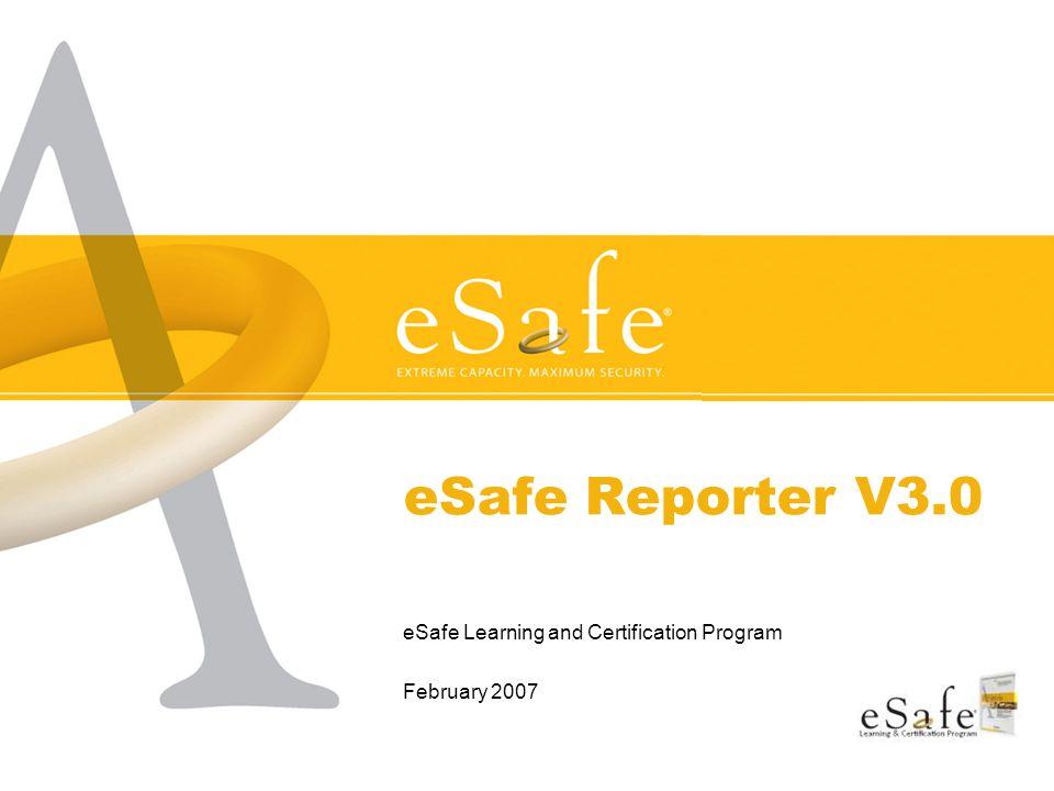 eSafe Reporter V3.0 eSafe Learning and Certification Program February 2007