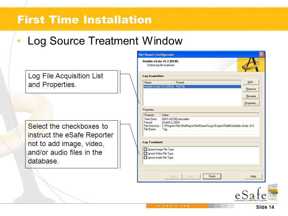 Slide 14 First Time Installation Log Source Treatment Window Log File Acquisition List and Properties.