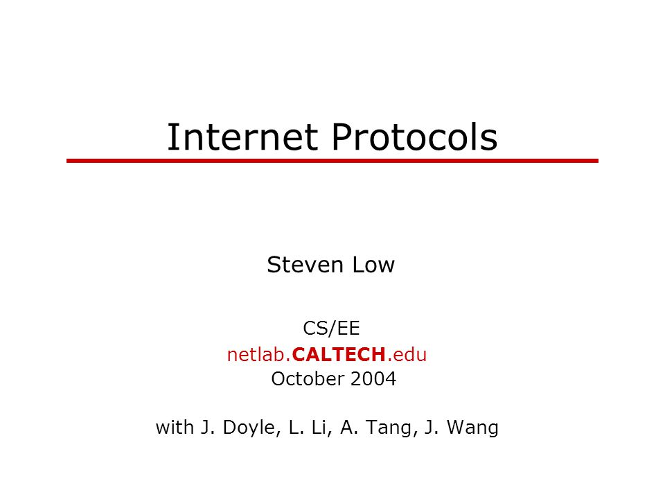 Internet Protocols Selects paths from sources to dests TCP/AQM IP x i (t) p l (t) Selects source transmission rates Link Selects topology, capacities, power,… Application Selects user criteria, web layout, utility
