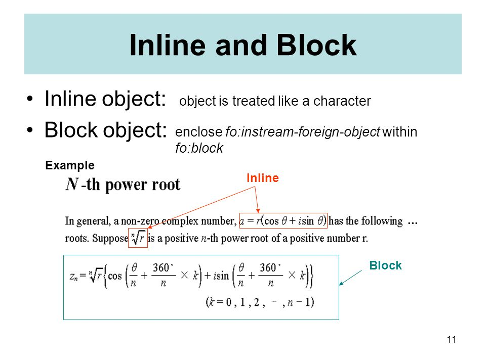 11 Inline and Block Inline object: Block object: Inline Block enclose fo:instream-foreign-object within fo:block Example...
