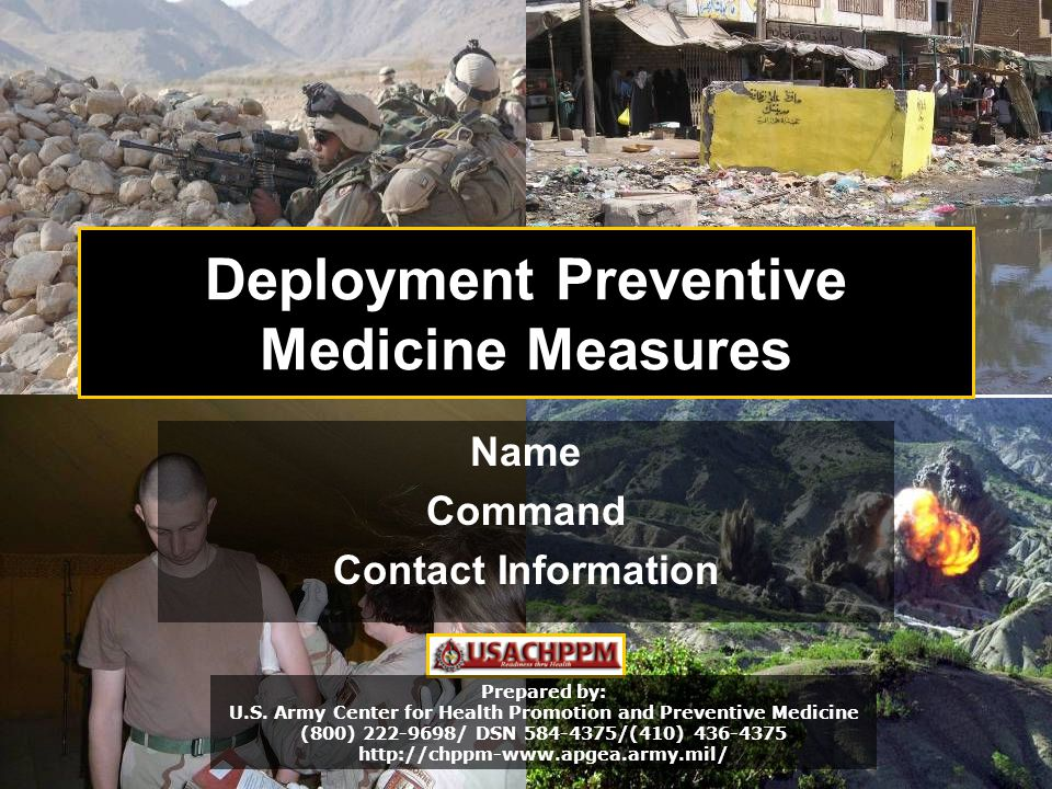 V3.00 4 Deployment Preventive Medicine Measures Name Command Contact Information Prepared by: U.S.