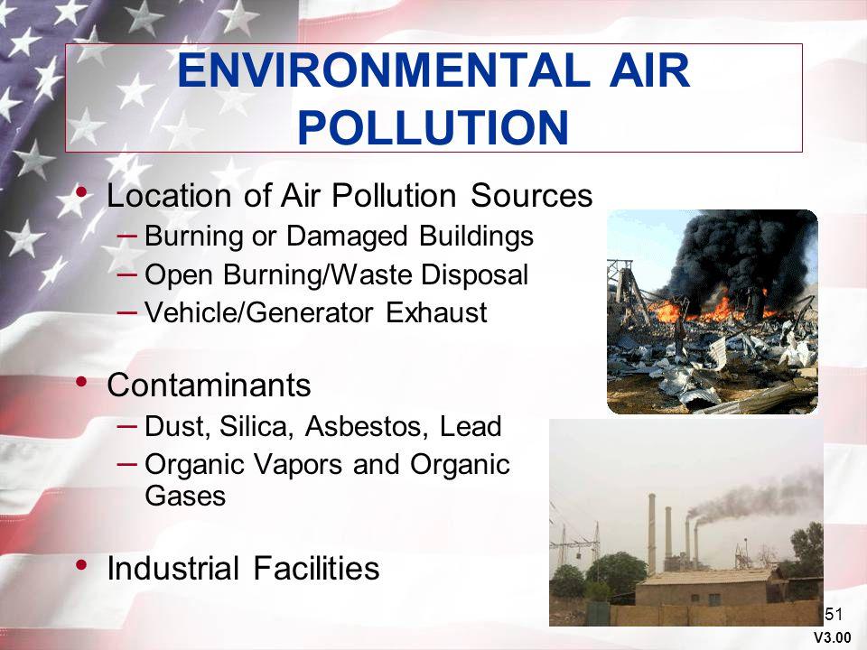 V3.00 50 ENVIRONMENTAL CONSIDERATIONS Hazardous Materials Hazardous Waste Medical Waste Refueling Points Spill Response Wastewater Discharge Decon Sit