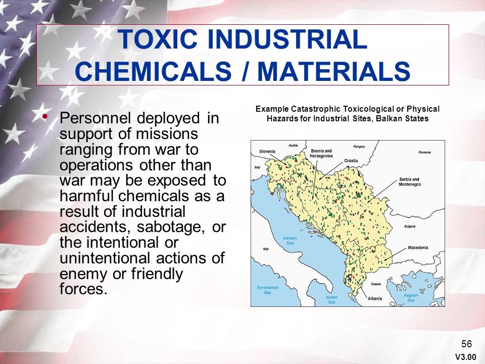 V3.00 55 TOXIC INDUSTRIAL CHEMICALS/MATERIALS OCONUS threat exists from accidental or intentional release of TICs/TIMs. CAUTION - There are many uncom