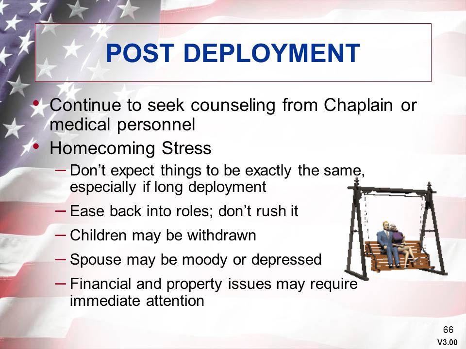 V3.00 65 POST DEPLOYMENT Complete Post-Deployment Medical Health Assessment (DD FORM 2796) Receive post-deployment preventive medicine briefing Receiv
