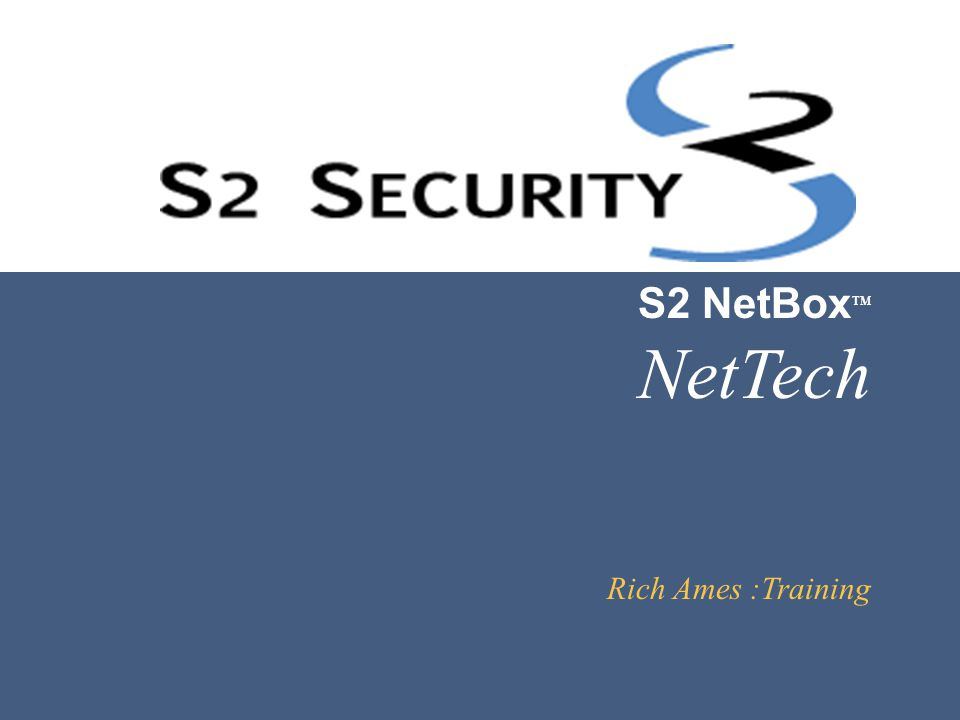 S2 NetBox TM NetTech Rich Ames :Training