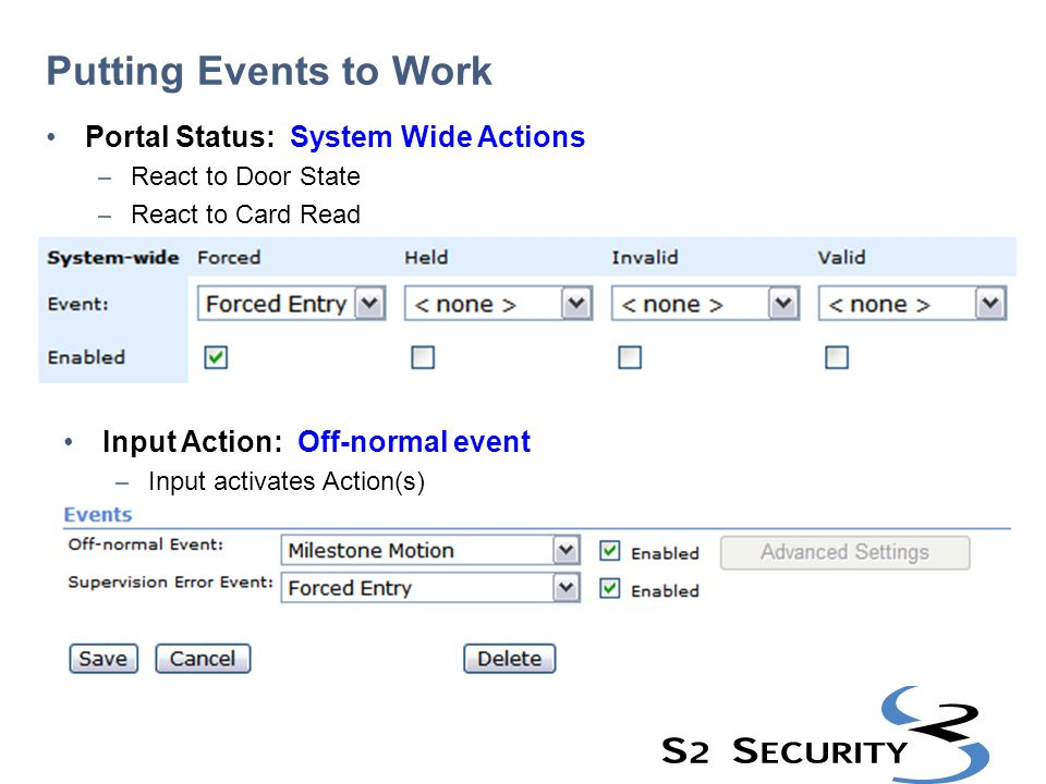 Putting Events to Work Portal Status: System Wide Actions – React to Door State – React to Card Read Input Action: Off-normal event – Input activates