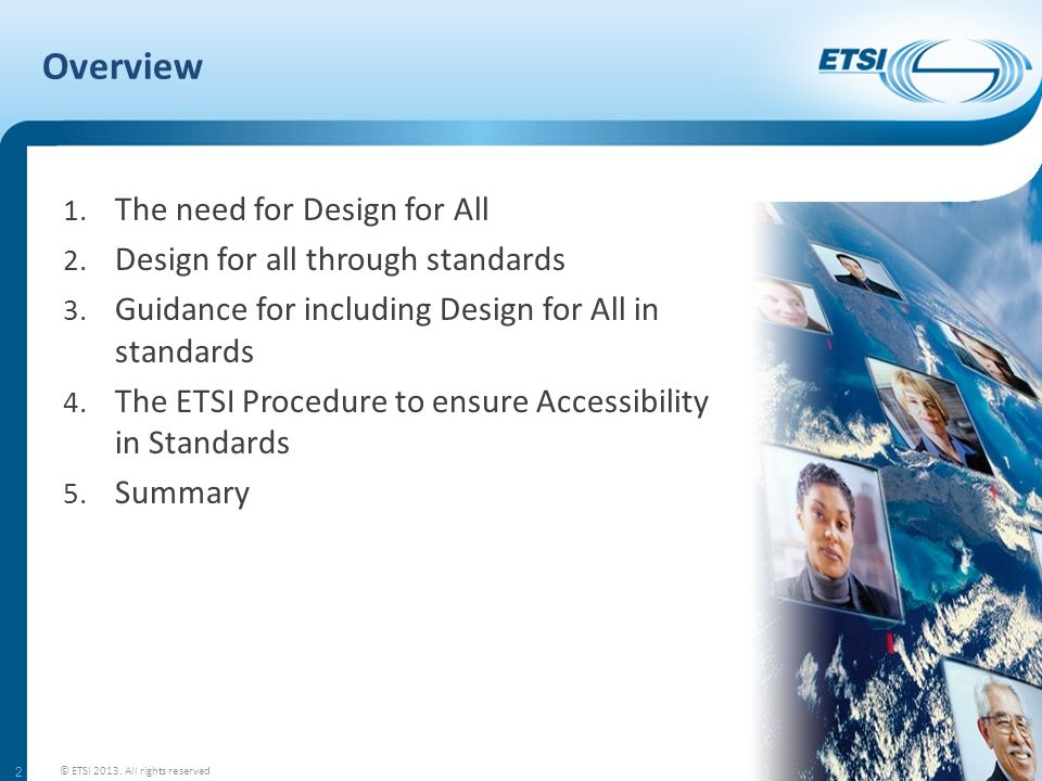 Overview 1. The need for Design for All 2. Design for all through standards 3.