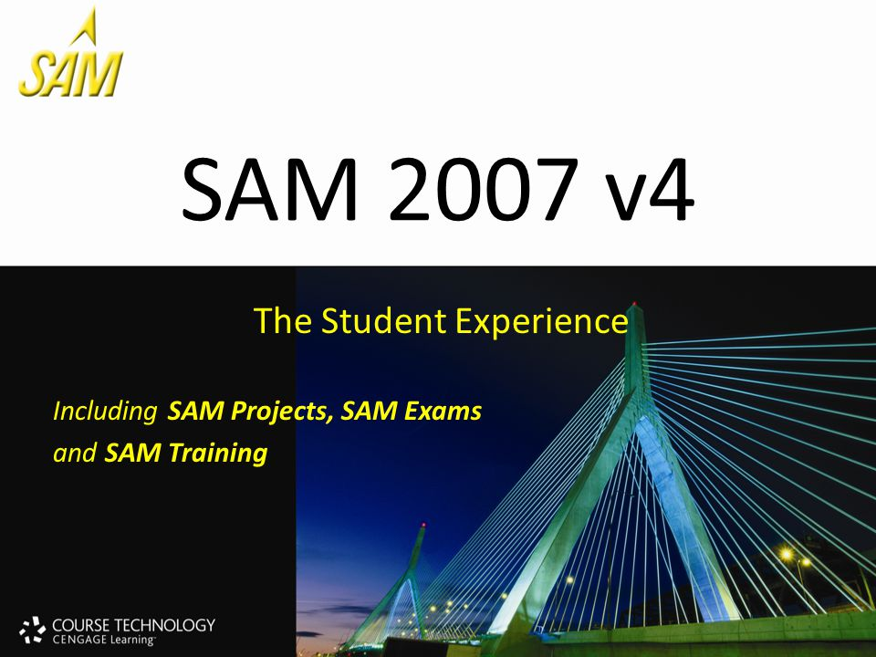 SAM 2007 v4 The Student Experience Including SAM Projects, SAM Exams and SAM Training