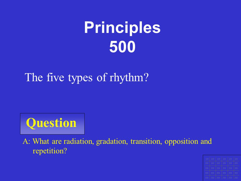 Question 100 200 300 400 500 A: What is harmony Unity plus variety equals ________. Principles 400