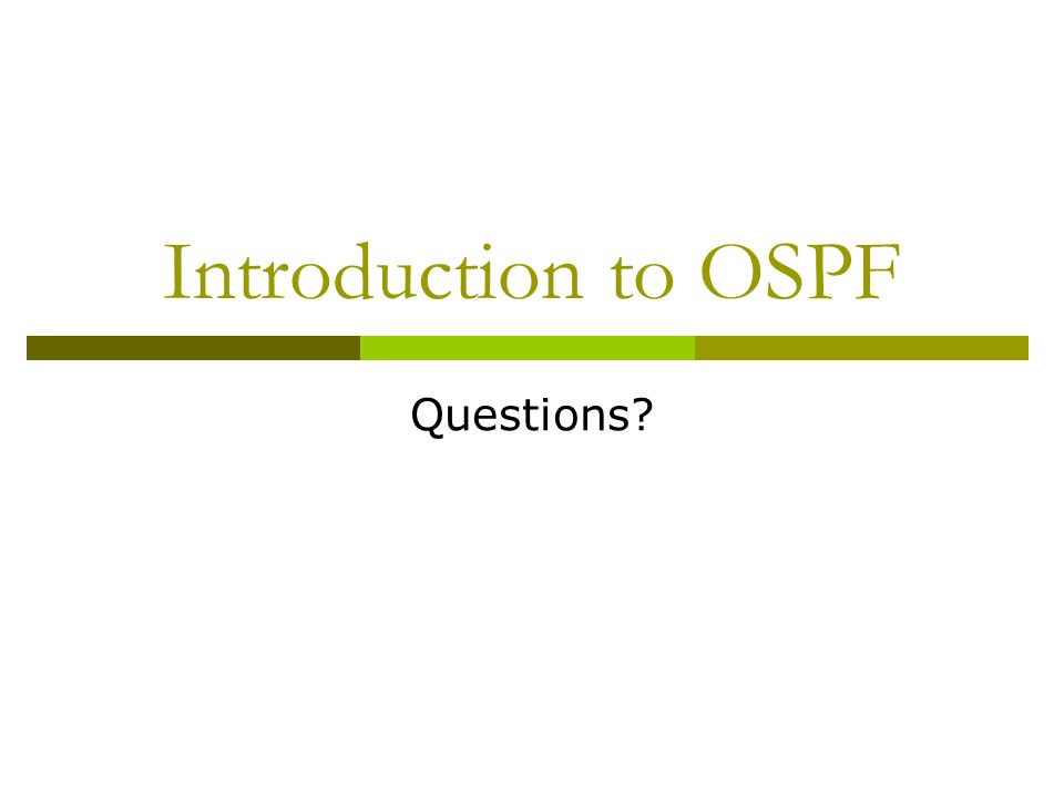 Introduction to OSPF Questions