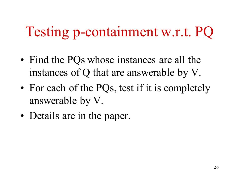 26 Testing p-containment w.r.t.