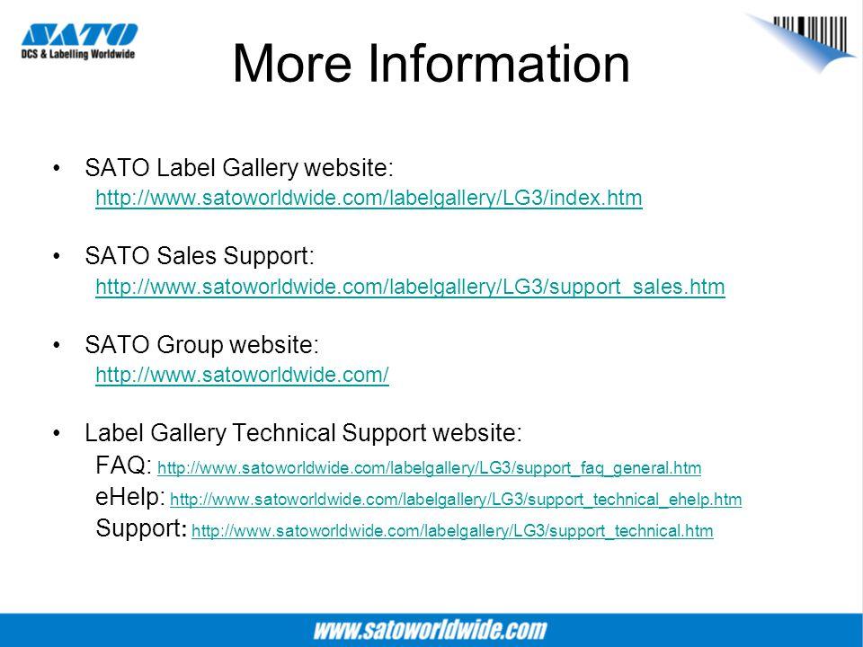 More Information SATO Label Gallery website: http://www.satoworldwide.com/labelgallery/LG3/index.htm SATO Sales Support: http://www.satoworldwide.com/