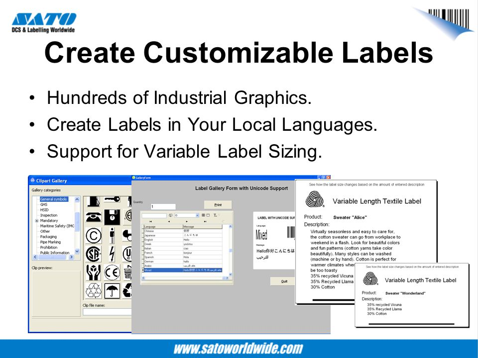 Create Customizable Labels Hundreds of Industrial Graphics. Create Labels in Your Local Languages. Support for Variable Label Sizing.