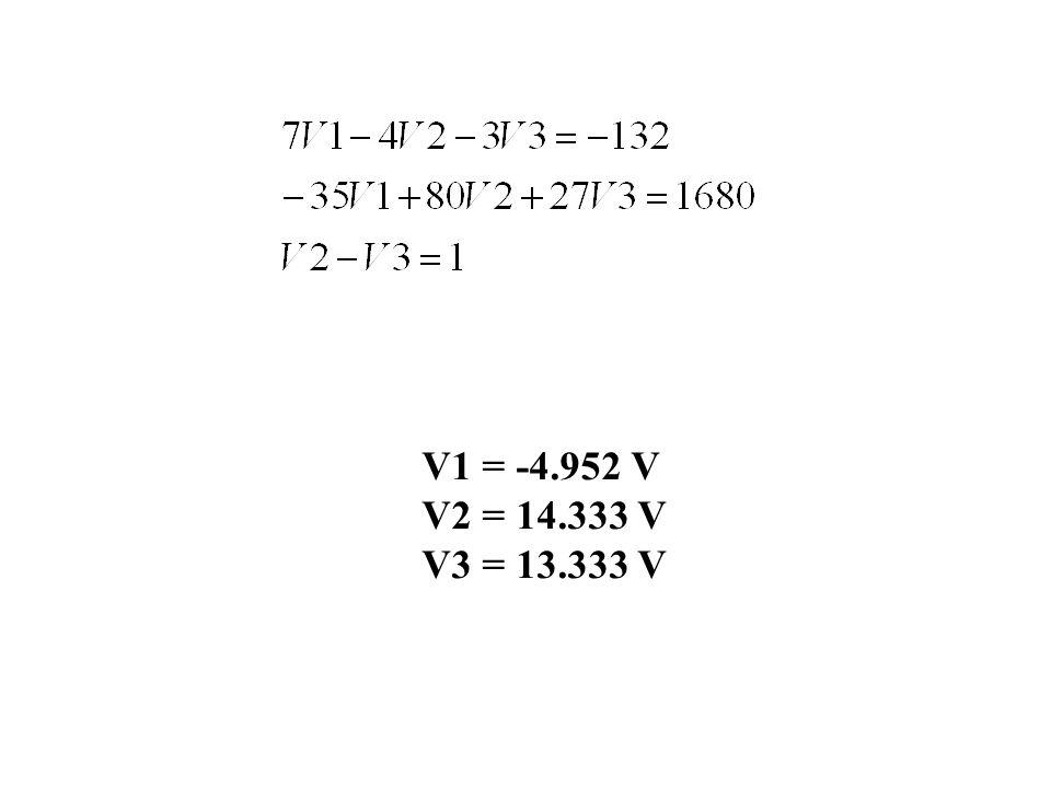 V1 = -4.952 V V2 = 14.333 V V3 = 13.333 V