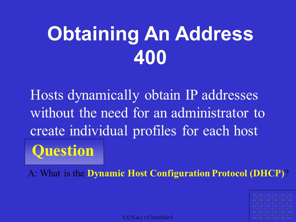 CCNA1 v3 Module 9 Question 100 200 300 400 500 CCNA1 v3 Module 9 A: What is the Bootstrap Protocol (BOOTP).
