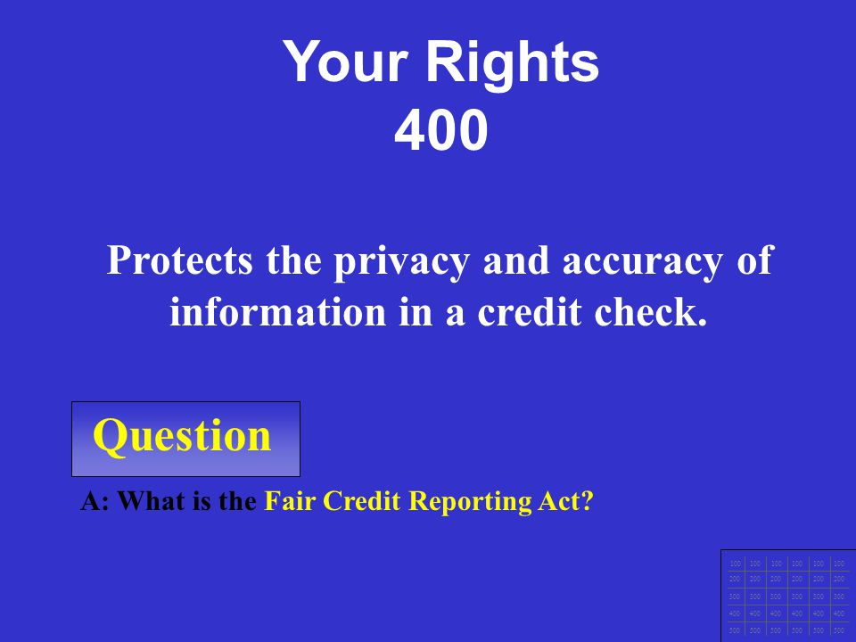 Question 100 200 300 400 500 A: What is the Fair Credit Billing Act? Sets up procedures for the quick correction of mistakes that appear on credit acc