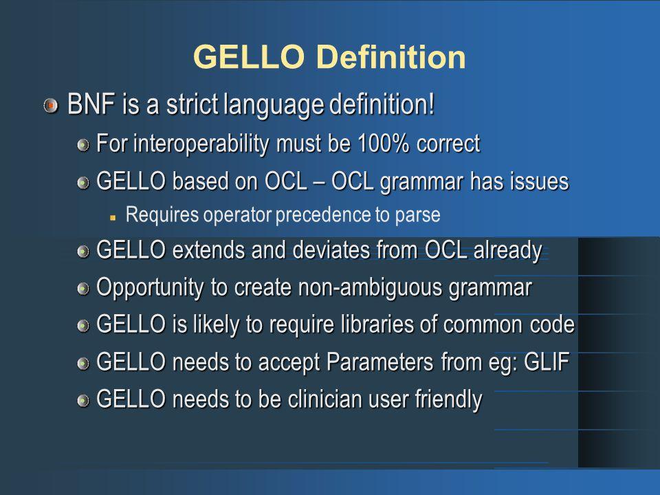 GELLO Definition BNF is a strict language definition.