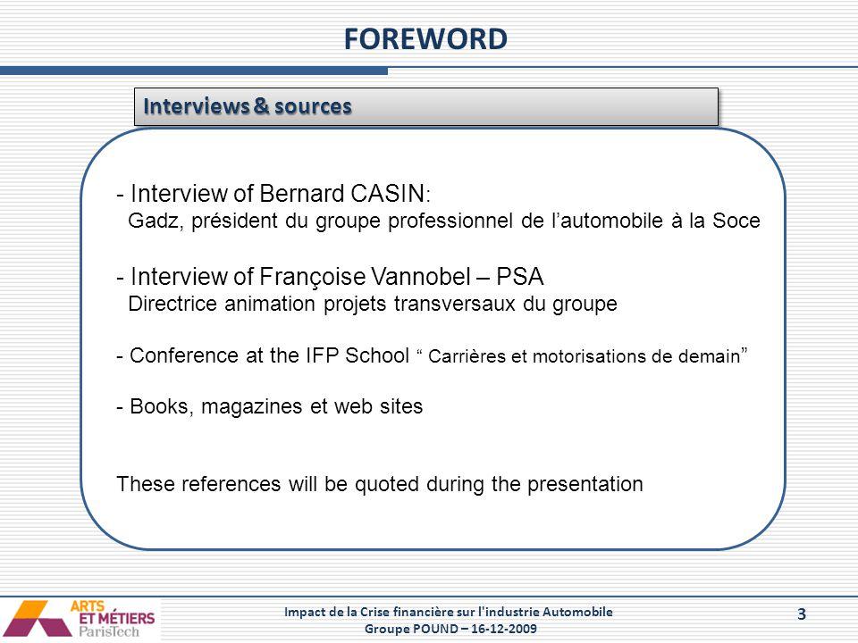 3 Impact de la Crise financière sur l'industrie Automobile Groupe POUND – 16-12-2009 FOREWORD Interviews & sources  effzef Vef Zefe - Interview of Be