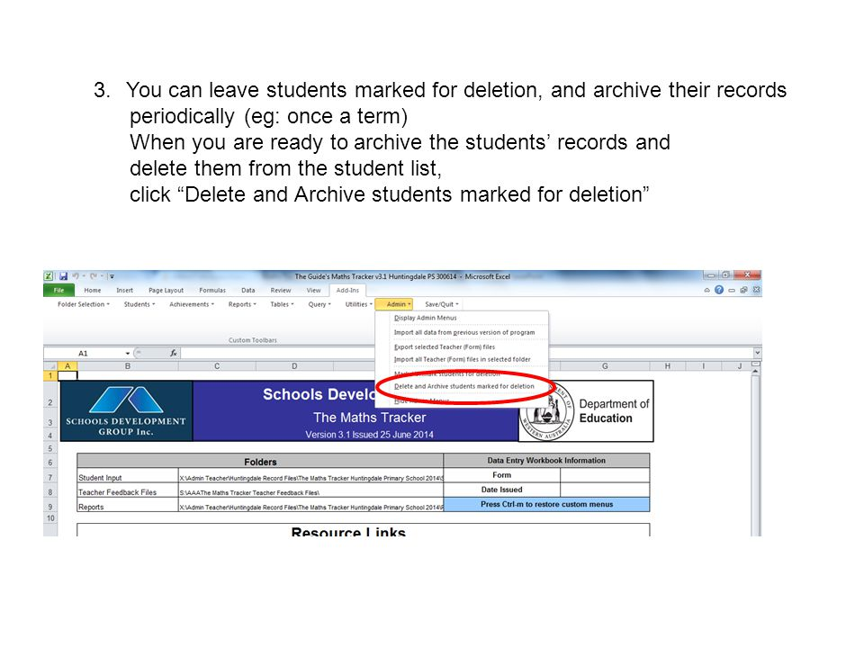 3.You can leave students marked for deletion, and archive their records periodically (eg: once a term) When you are ready to archive the students' records and delete them from the student list, click Delete and Archive students marked for deletion
